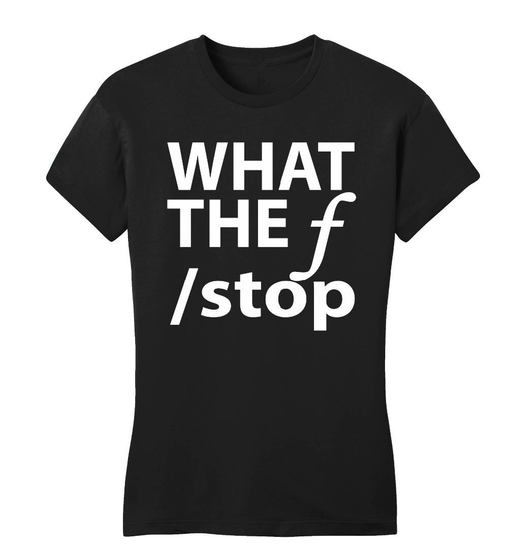 40b92334 Vintage Tee Shirts Women'S What The F Stop Funny Juniors Photography  Photographer Gift Petite O Neck Short Sleeve Short T Shirts It T Shirt The  T Shirt From ...
