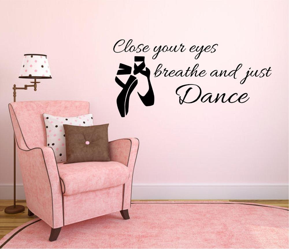 Removable Ballet Shoes Wall Decal Quotes Close Your Eyes Breathe And Just  Dance Wall Stickers For Kids Rooms bedroom Decoration