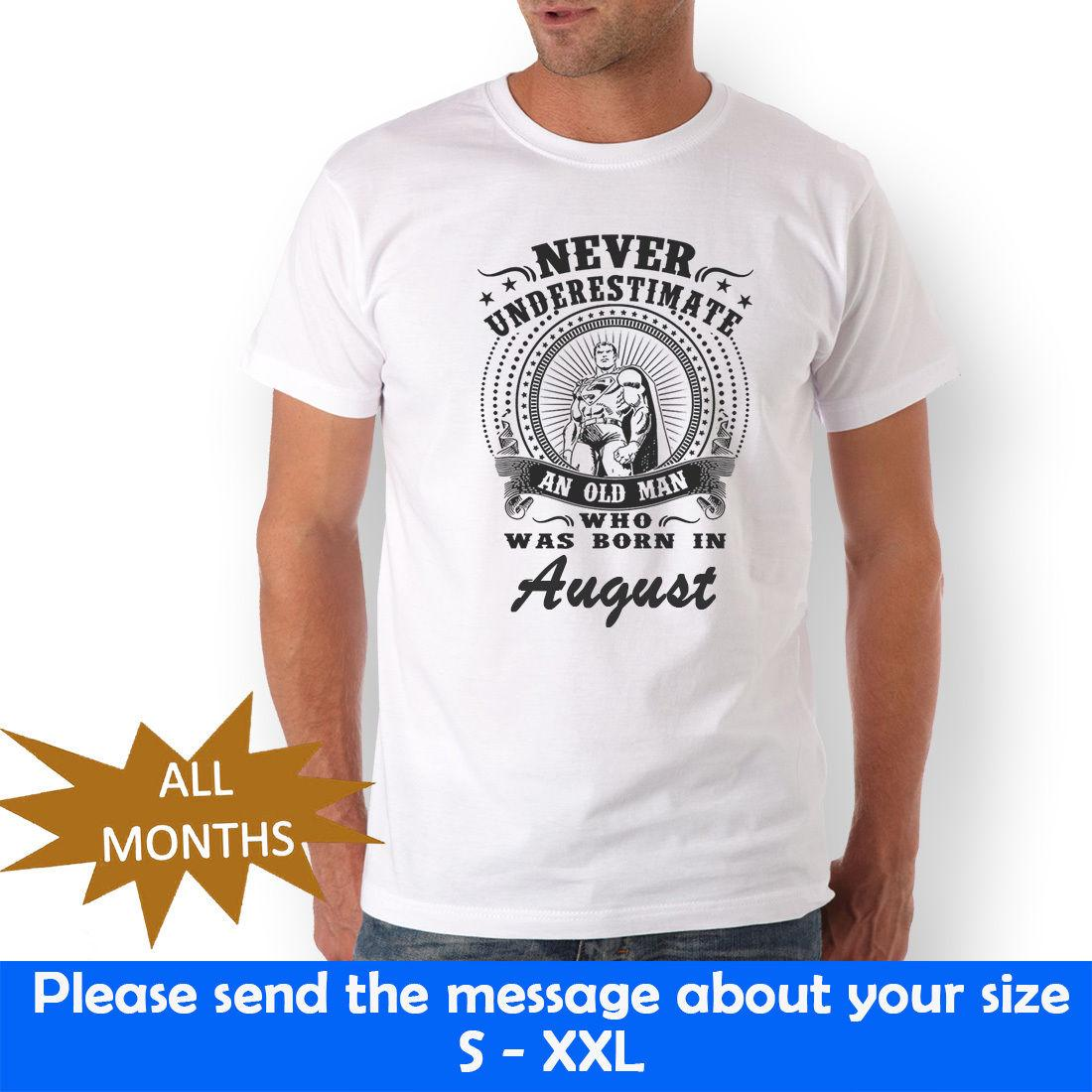 Never Underestimate Birthday Gift T Shirt Born In August Month Men S 2XL Rude Shirts Online From Bstdhgate06 1101