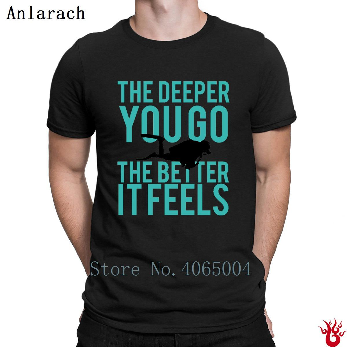 Scuba Divings Diver The Deeper You Go The Bette T-Shirt Pattern Tshirt da uomo 2018 Comical Anti-Wrinkle Tee Shirt Girocollo