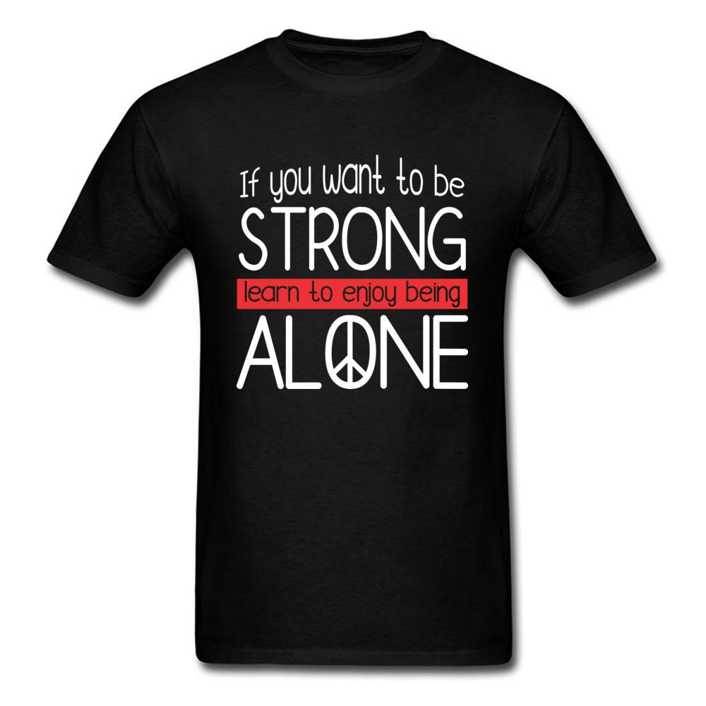If You Want To Be Strong Learn To Enjoy Being Alone Quotes The