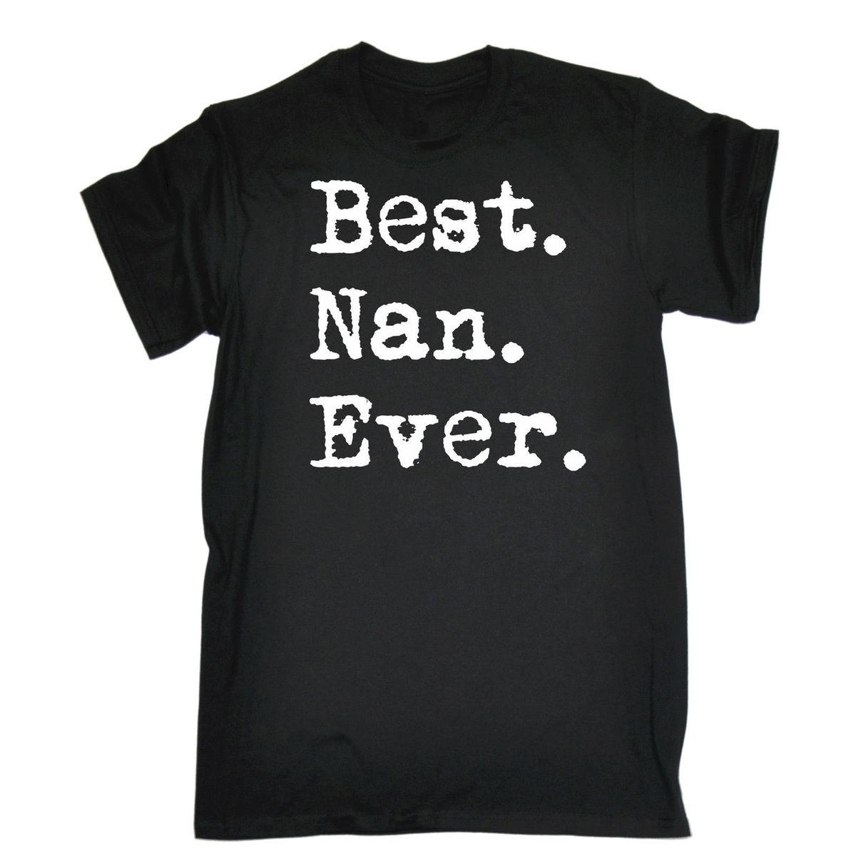 BEST NAN EVER T SHIRT Gran Granma Nanna Birthday Funny Gift Present Coolest Shirts Shirt Slogans From Amesion 1145