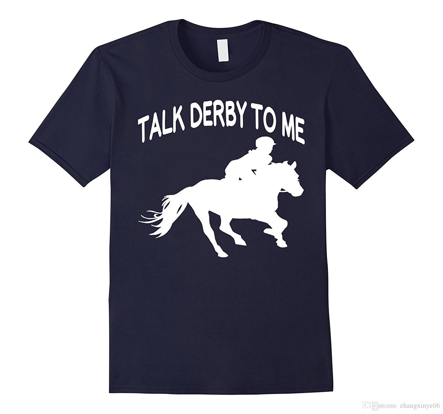 202d48e1 Talk Derby To Me Funny Horse Racing T Shirt Online Tee Shirts Shopping  Funniest Tee Shirts From Zhangxinye06, $14.21| DHgate.Com