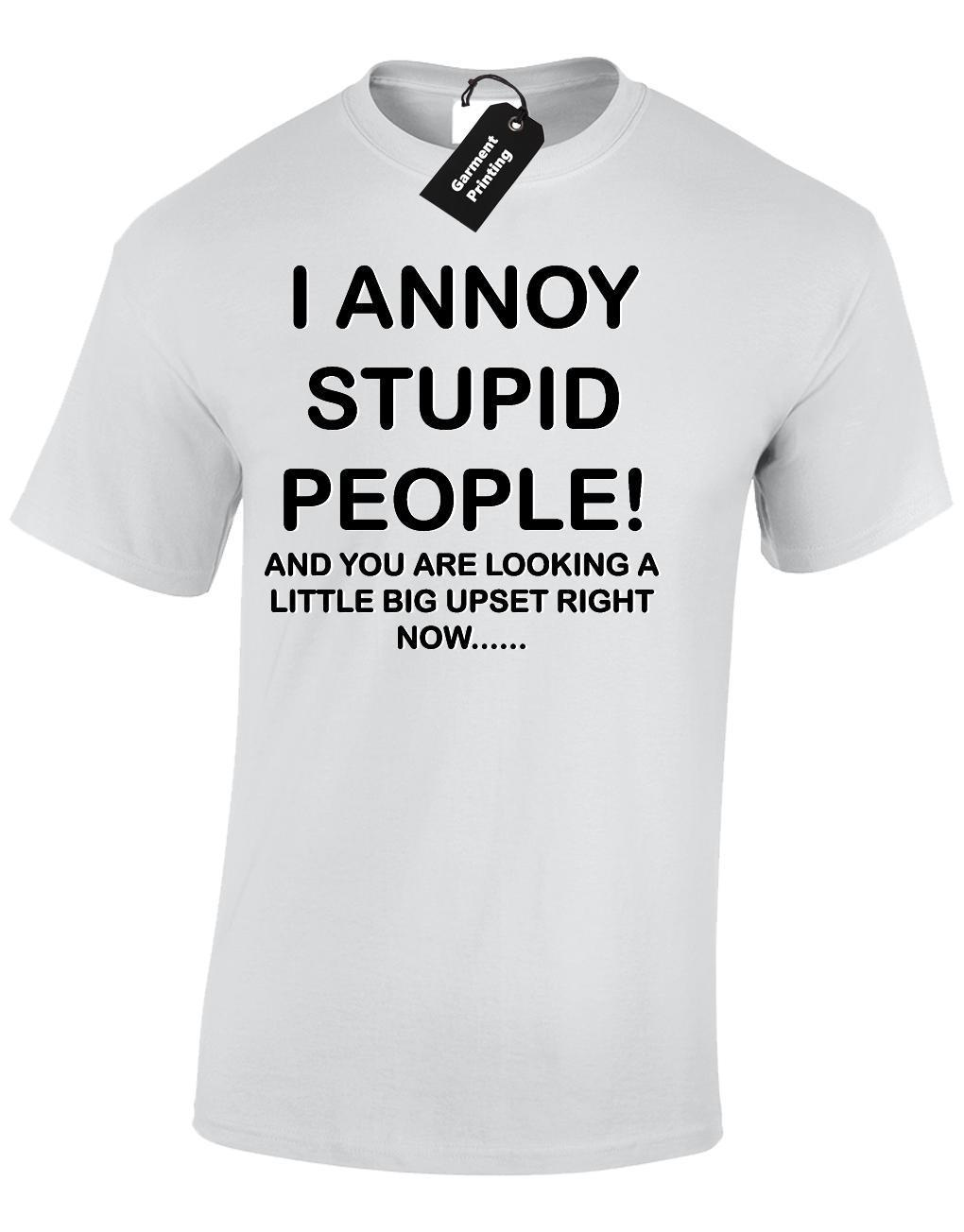 Stupid T Shirts >> I Annoy Stupid People Mens T Shirt Funny Printed Slogan Design Joke Top