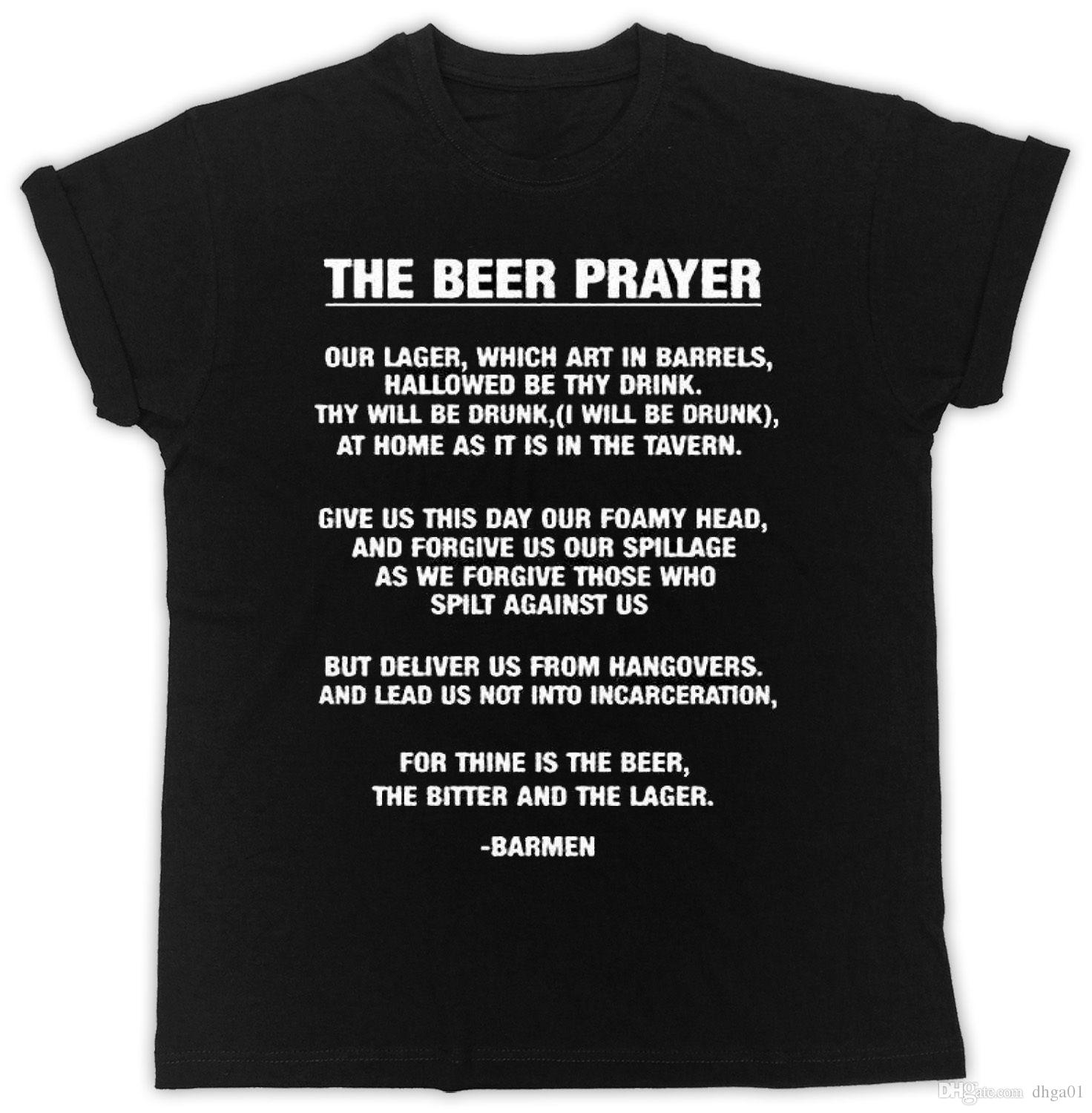 221f315db5 Beer Prayer T Shirt Drinking Funny Novelty Ideal Gift Pub Fun Unisex T  Shirt T Shirt Gift More Size And Colors Top Tee Political T Shirts Cotton T  Shirt ...