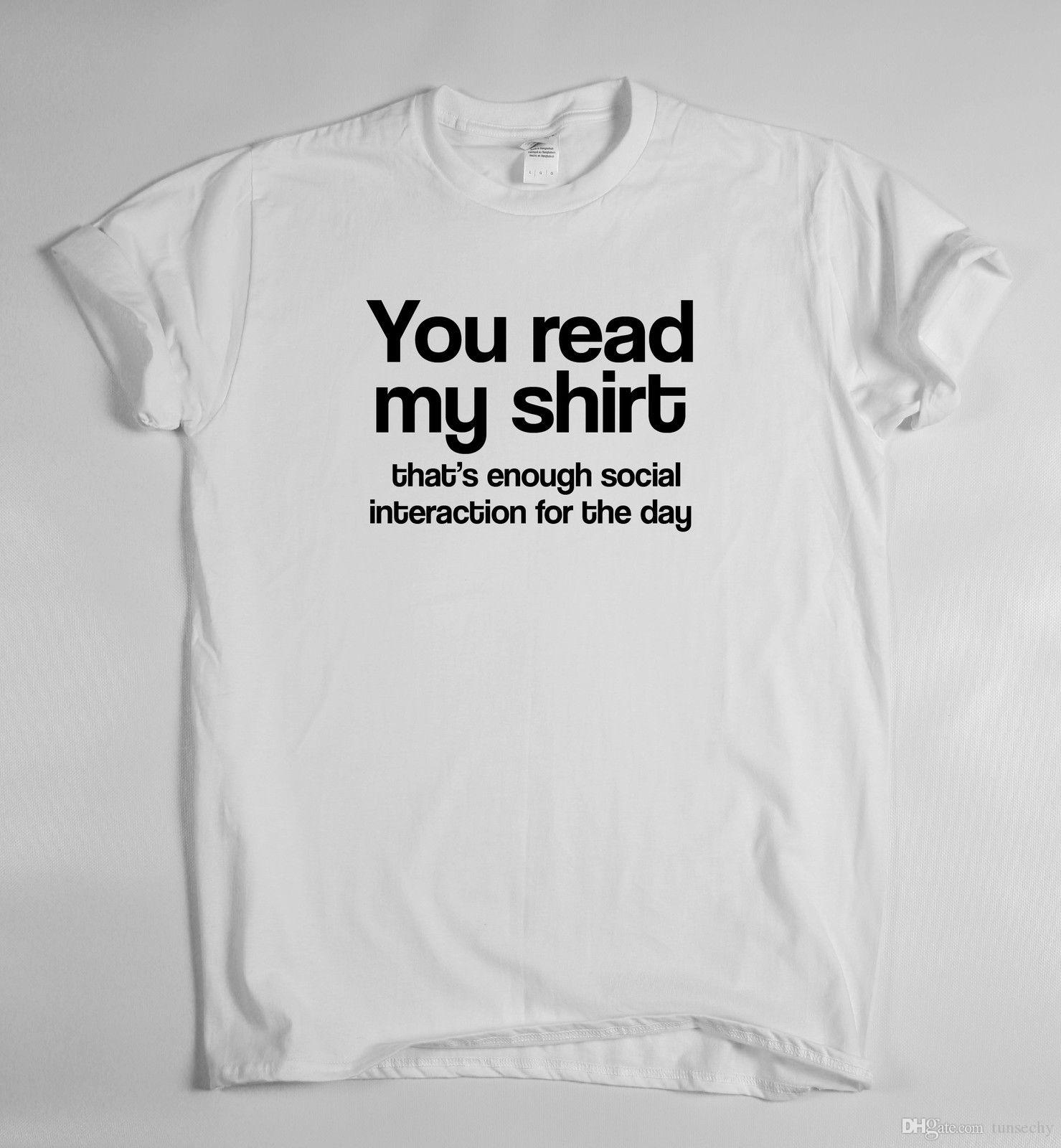 9b2af25d You Read My Shirt Funny Humorous T Shirt Mens Womens Sarcasm Ladies Slogan  Top It Tee Shirts As T Shirt From Tunsechy, $11.16| DHgate.Com