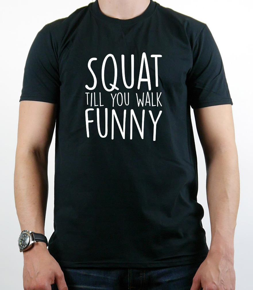809a2da171 Funny T Shirt Squat Till You Walk Funny Gym Tee White, Black & Grey Funny  Unisex Tee Womens Shirt T Shart From Tshirt_press, $12.96| DHgate.Com