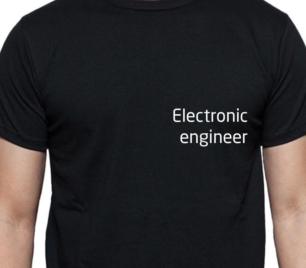 e26e1ee2 ELECTRONIC ENGINEER T SHIRT PERSONALISED TEE JOB WORK SHIRT CUSTOM Shirt  Shirts Buy Tees From Young_ten, $12.96| DHgate.Com