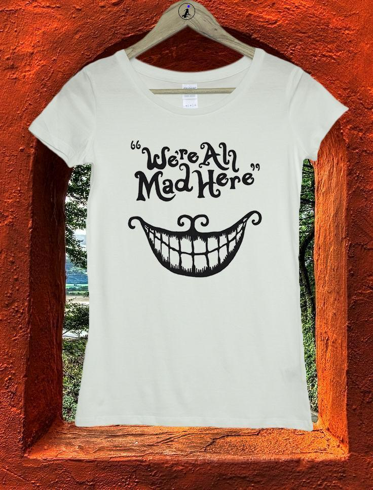 56798df7a36 We Re All Mad Here Cheshire Cat Alice In Wonder Women Girls T Shirt Top Tee  W176 T Shirt Printing Shirts From Linnan00002