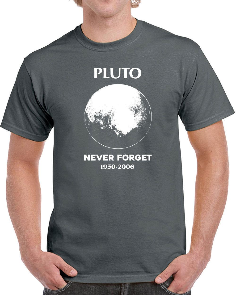 b60239d54 Details Zu 578 Never Forget Pluto Mens T Shirt Science Funny Planets  Astronomy New Solar Funny Unisex Casual Tee Gift That T Shirt But T Shirts  From ...