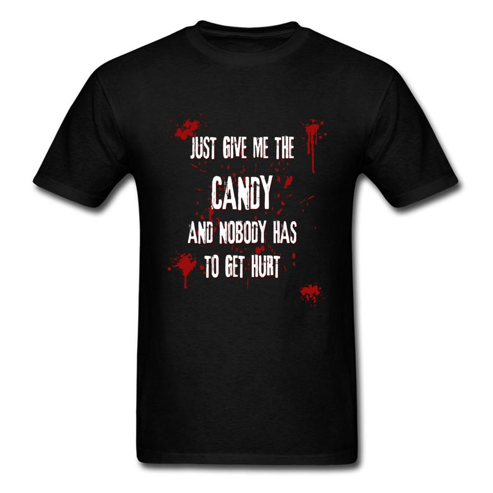 29ca6bd0c Give Me The Candy T Shirt Halloween T Shirt Men Plus Size Tshirt Letter  Black White Tops Cotton Clothing Horror Saying Tees T Shirts Very Funny T  Shirts ...
