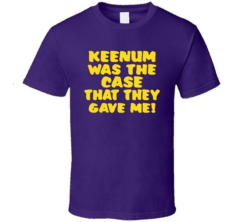 T Shirt Store Online Printed O - Neck Short Sleeve Keenum Was The Case They Gave Me Tee For Men