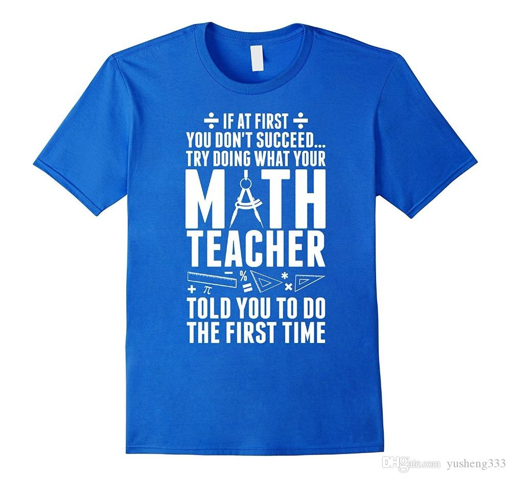 cf1ffd5d Cool T Shirts Designs Men'S Math Teacher Told You To Do First Time Tshirt  Premium Crew Neck Short Sleeve Tee Shirts Buy T Shirt Designs Printing Tee  Shirts ...
