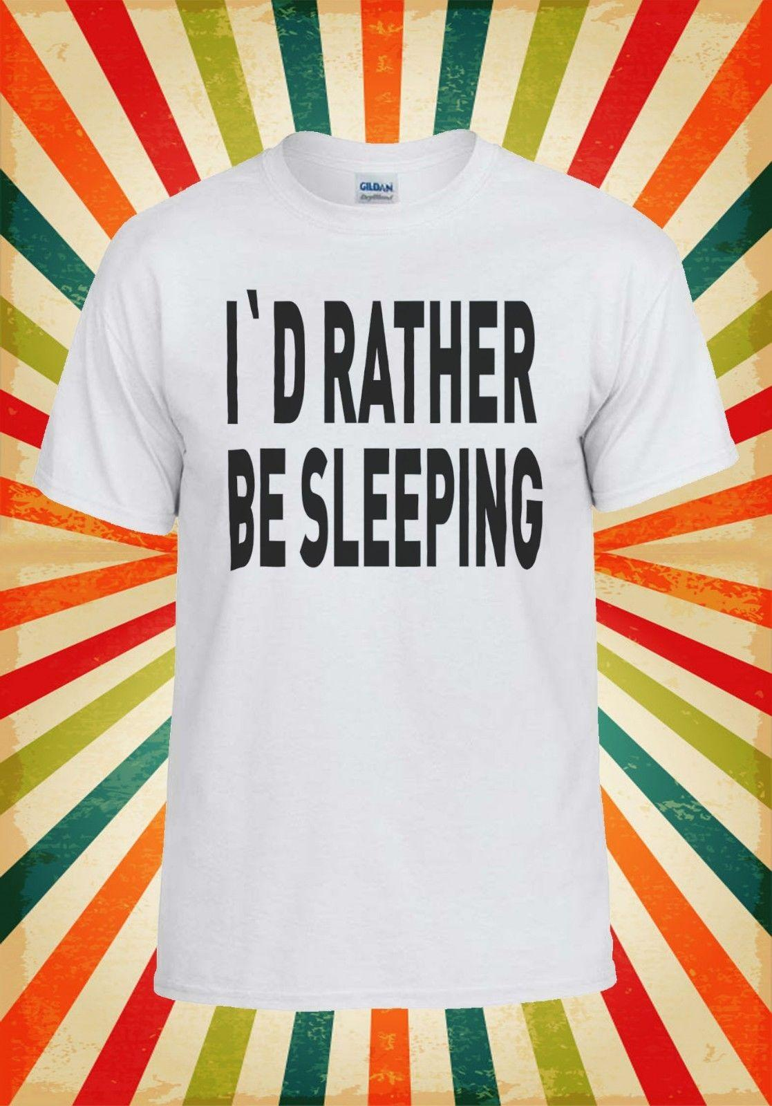 7300569a I`d Rather Be Sleeping Novelty Cool Men Women Vest Tank Top Unisex T Shirt  959 Artistic T Shirts Thirts From Lanshiren3, $11.64| DHgate.Com