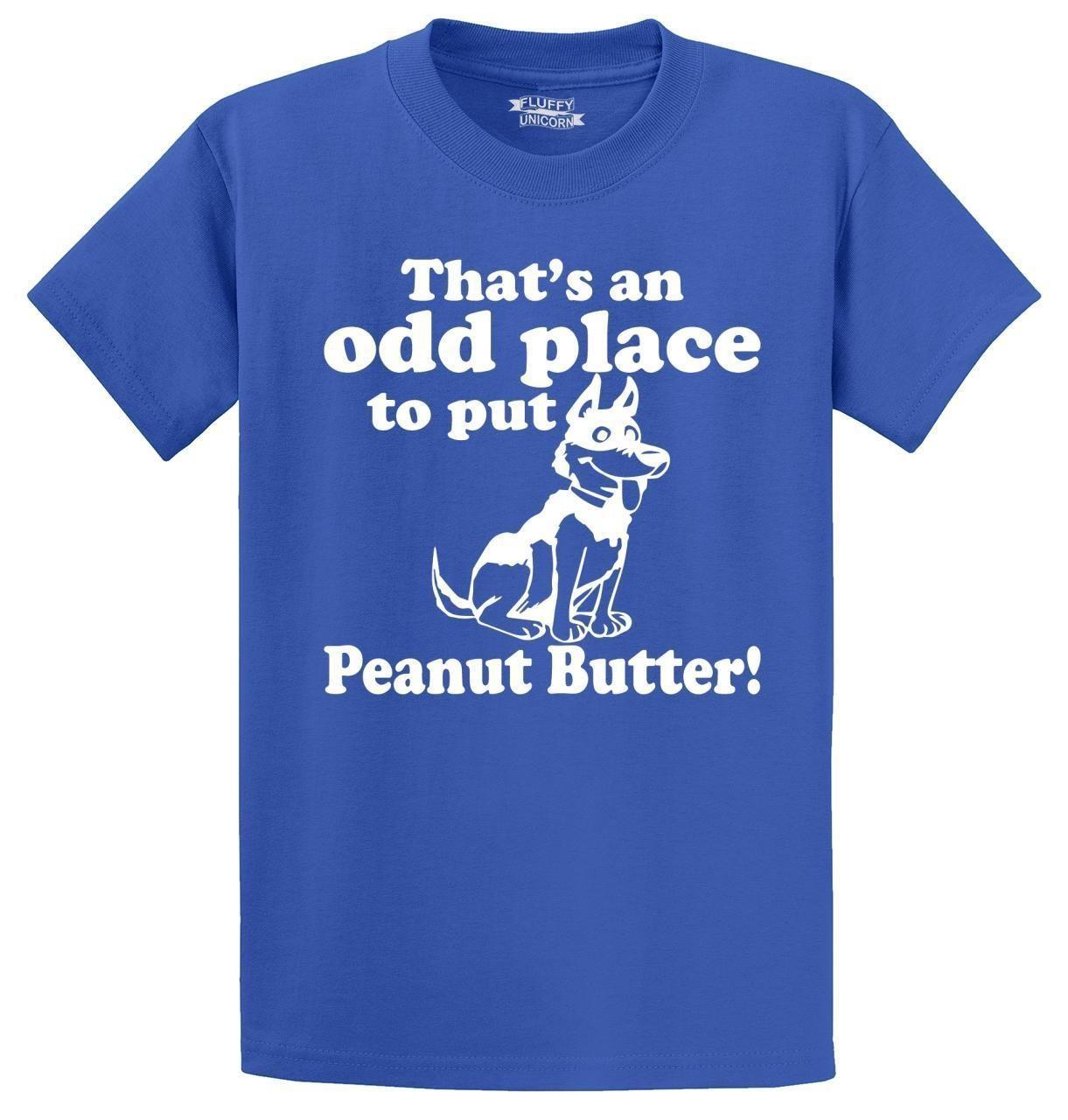 nouveau style 850d0 142fa Mens qui est un endroit étrange pour mettre T-shirt de chien de beurre de  cacahuète chemise Animal drôle drôle livraison gratuite Unisexe Casual ...