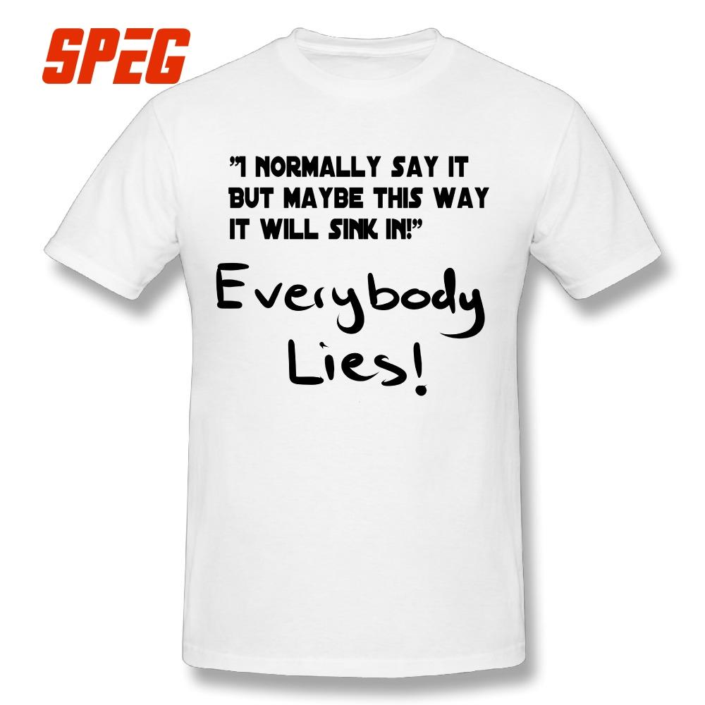 ed99494ab Funky T Shirt House Quote Everybody Lies Dr House Md White T Shirt Adult  Round Collar Short Sleeve Tee Shirts Youth 4xl 5xl Funny Graphic T Shirts  Funny T ...