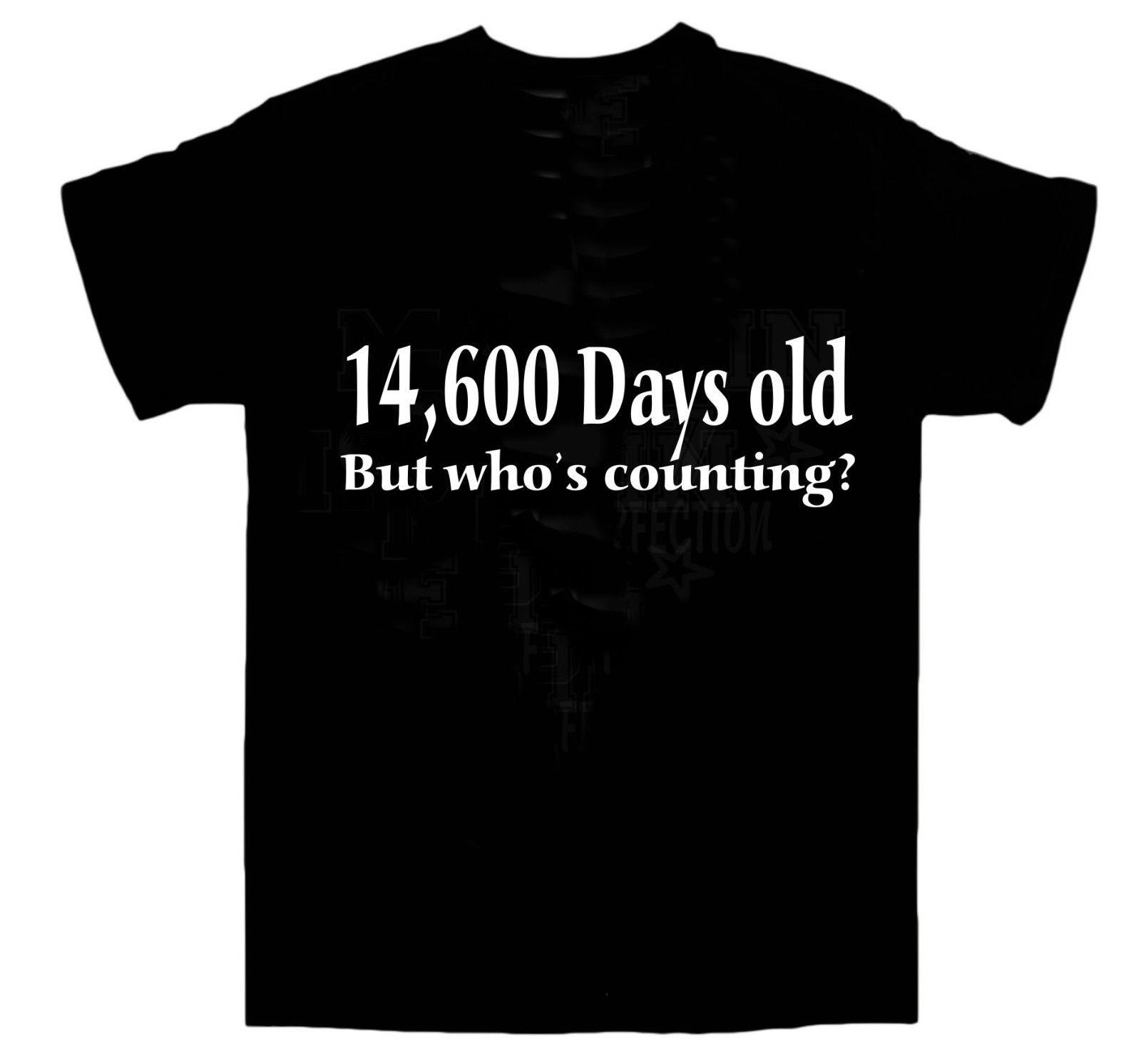 Custom 40th BIRTHDAY T Shirt 14600 Days Old Great Birthday Party Gift Size XL Awesome Shirts For Guys Cool Tee Designs From Xm28tshirt
