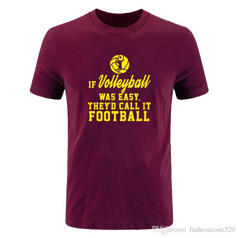 Voleybolu Topu Kolay Olsaydı Onlar Ayak Topu olurdu Rahat mürettebat boyun T gömlek Pamuk Kısa Kollu Erkekler tees tops DIY-01263D