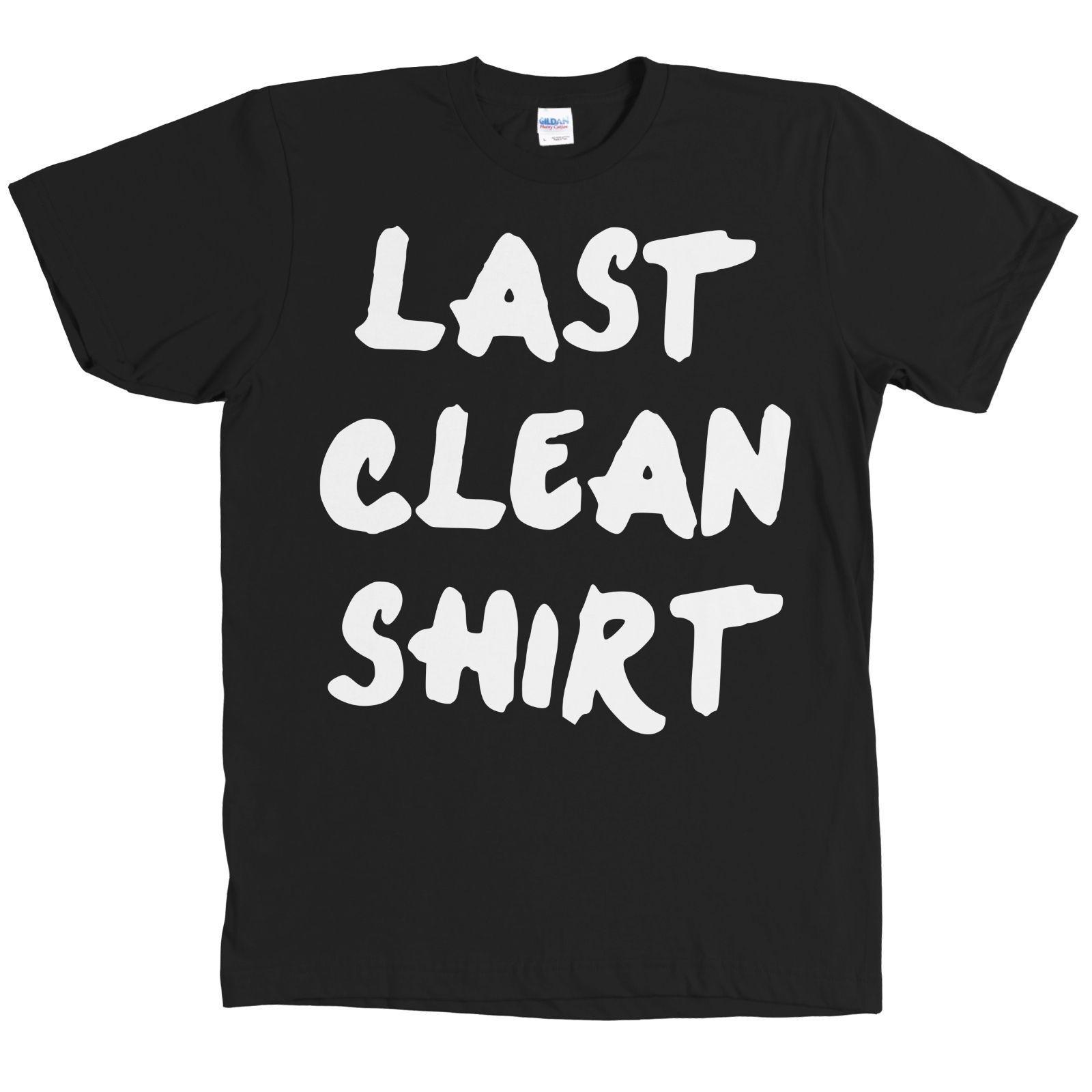 b4e2e7b94 Last Clean Shirt Funny Graphic Black Tee NEW WITH TAGS Retro T Shirts Tshirt  Designs From Freshrags, $11.01  DHgate.Com