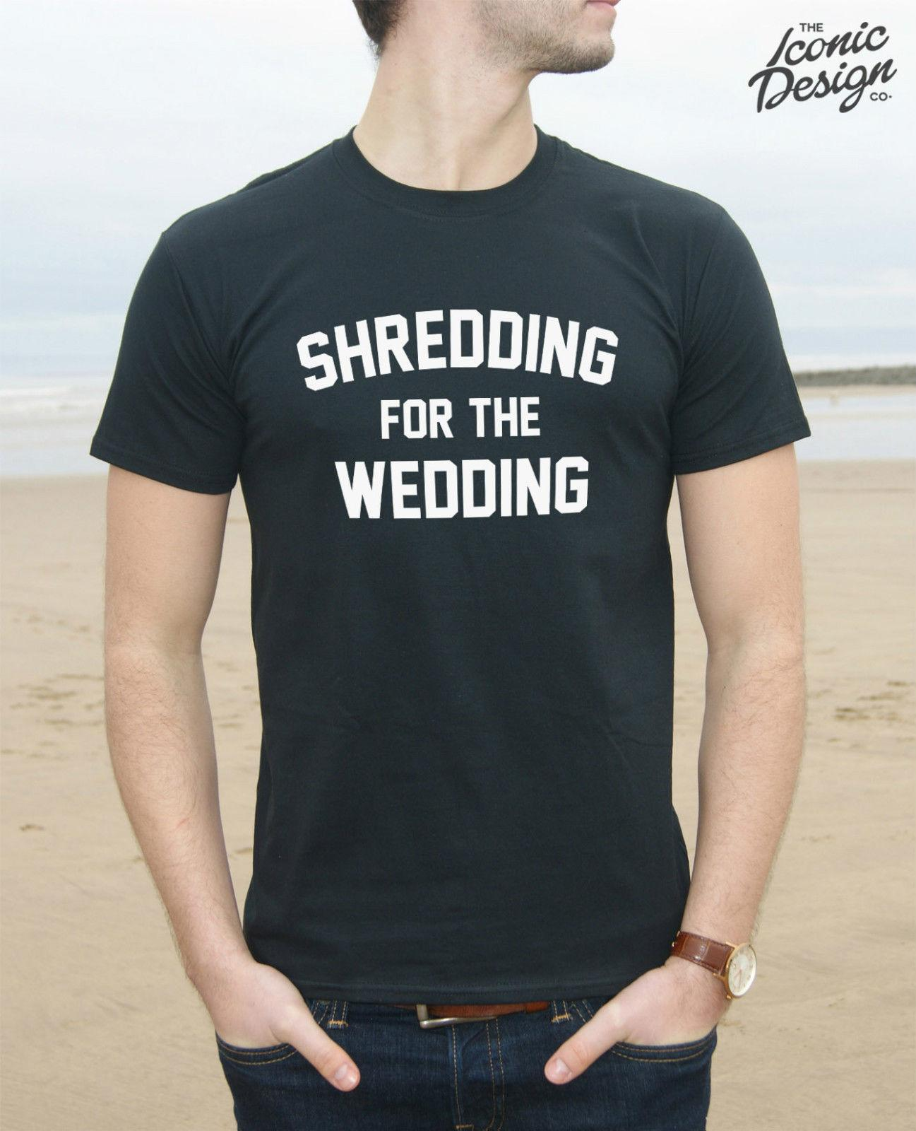 Shredding For The Wedding T Shirt Top Gift Funny Marriage Workout