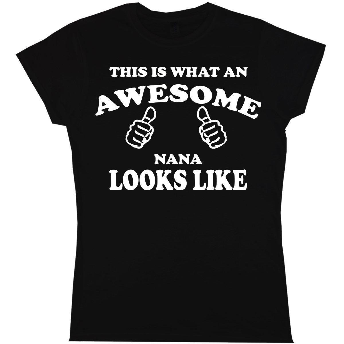 This Is What An Awesome Nana Looks Like men Womens T Shirt Ladies Funny Grandma Print T Shirt Mens Short Sleeve Hot Tops
