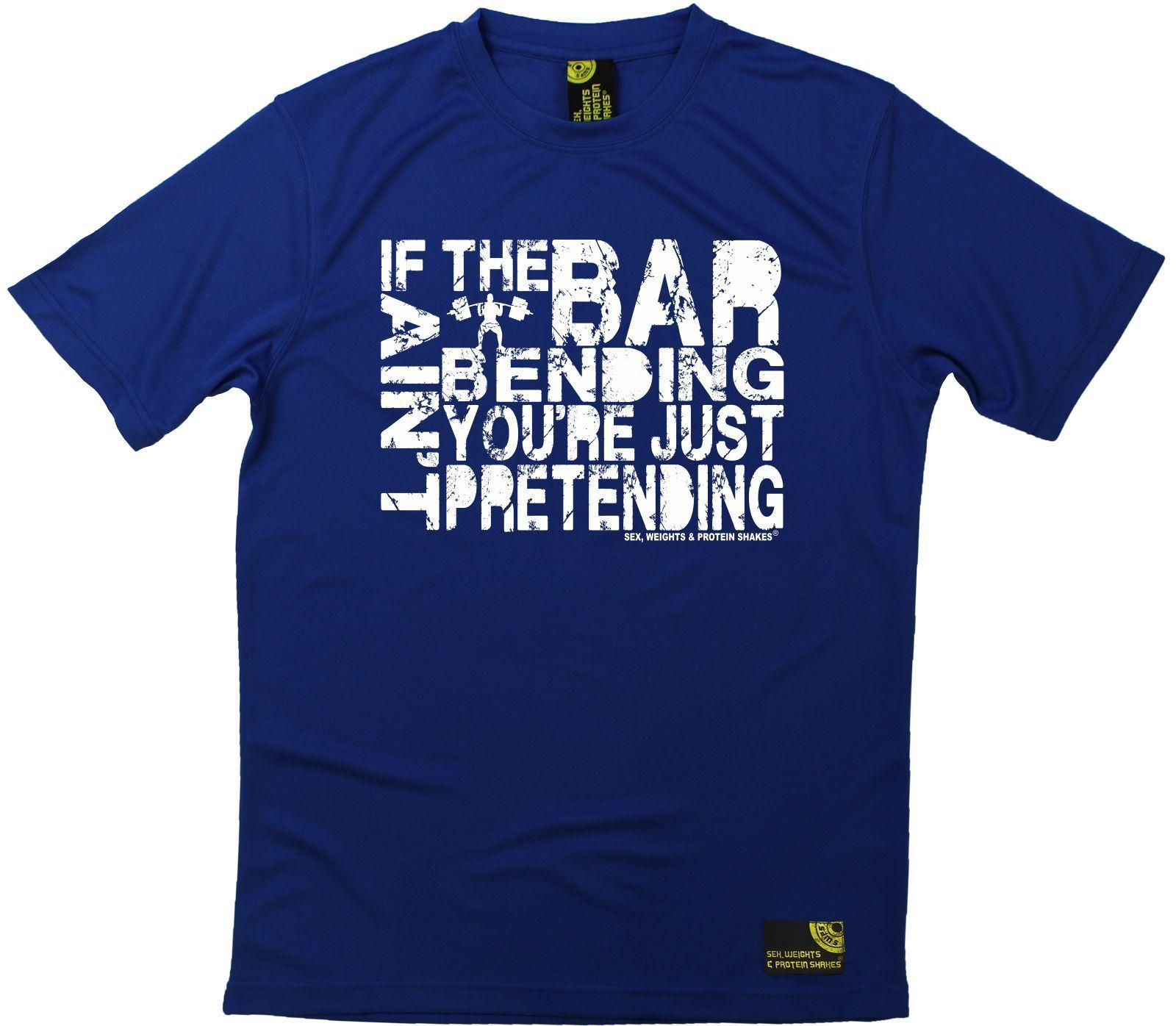 Sex Weights and Protein Shakes If The Bar Aint Bending Dry Fit Sports  T-SHIRT