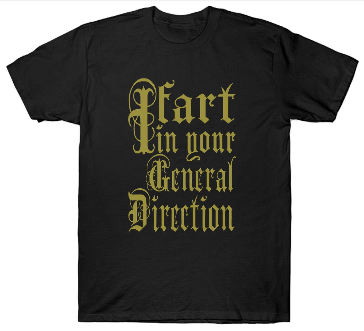 a8205651 MONTY PYTHON T SHIRT I FART IN YOUR GENERAL DIRECTION FUNNY SLOGAN HOLY  GRAIL Offensive Tee Shirts T Shirt A Day From Viptshirt, $11.17| DHgate.Com