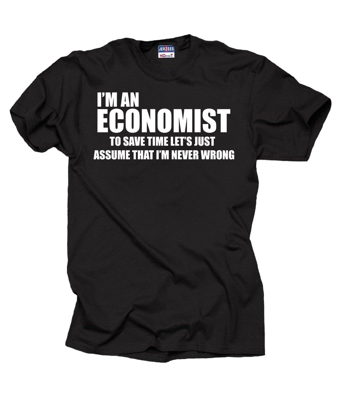 fadc8b75 Funny Economist T Shirt MBA Student Economist Economy Economics Sweater Mens  2018 Fashionable Brand 100%cotton Best Tshirts Cool T Shirts Online From ...