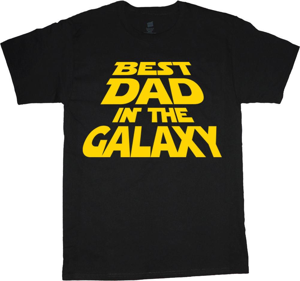 ea1c6f610 Summer O Neck Tops Funny Fathers Day Shirt Gift For Dad Tee Funny Dad Saying  Best Dad In The Galaxy Funny Print T Shirts Shopping T Shirt Online From ...