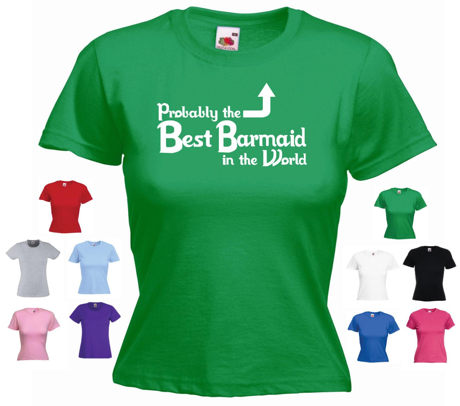 13b3216e7 'Probably the Best Barmaid in the World' Girls Ladies Funny Bar Staff T- shirt