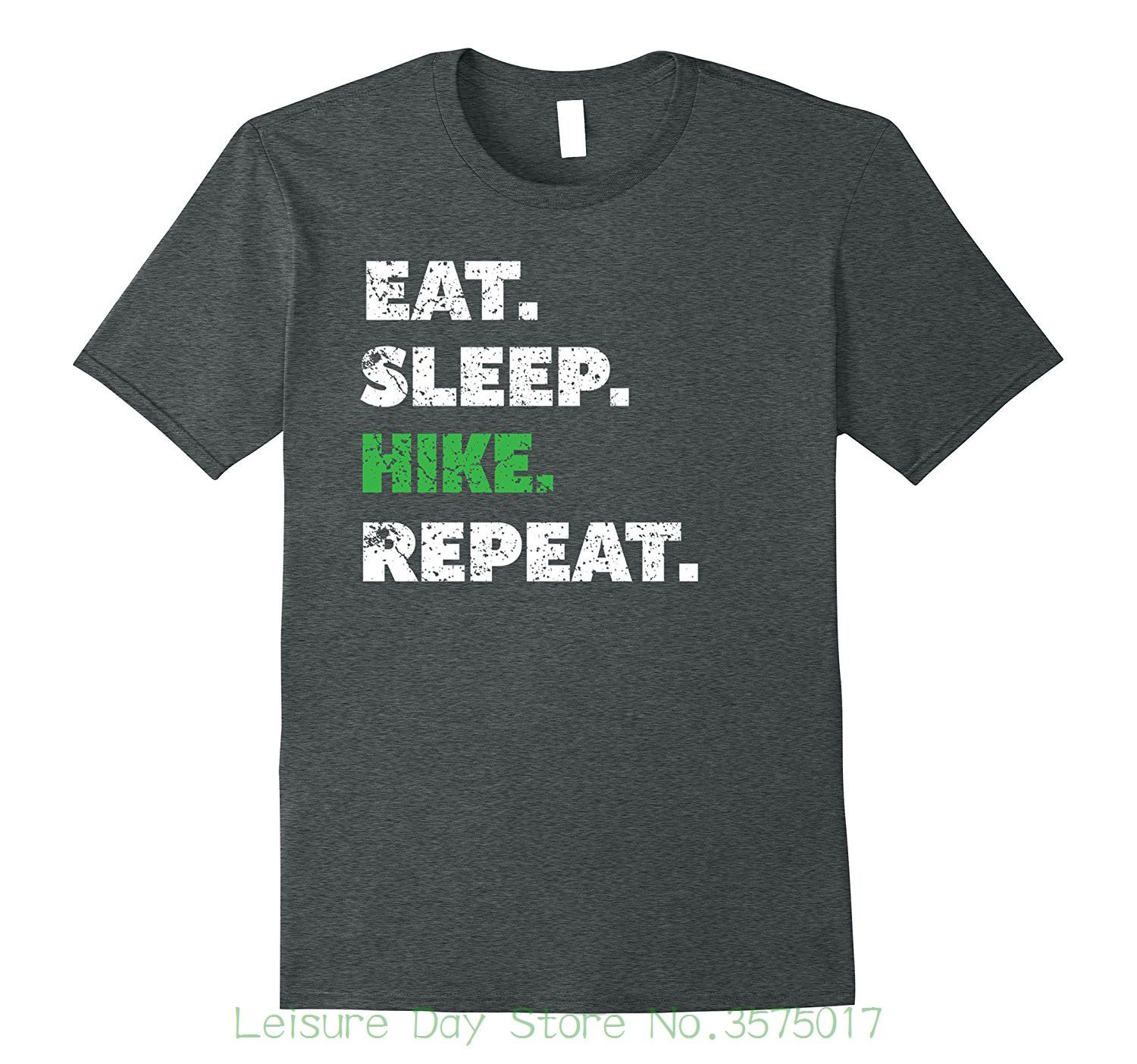 e018dc636 Round Neck Teenage Pop Top Tee Christmas Hiker Gifts Eat Sleep Hike Repeat Graphic  T Shirt Design T Shirts Online Order T Shirts From Leisuredaystore