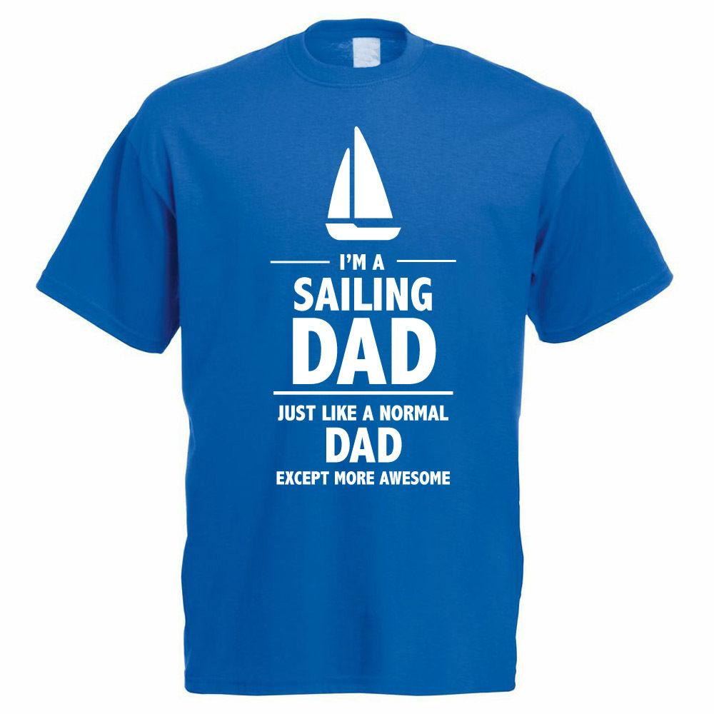 41546a46 Details zu I'M A SAILING DAD - Sail / Daddy / Father's Day / Funny Gift  Idea Mens T-Shirt Funny free shipping Unisex Casual tee gift