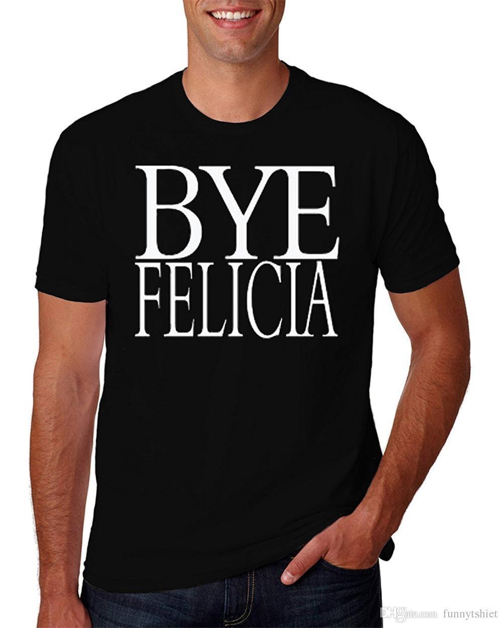 1bd8f749a 2017 Streetwear Short Sleeve Tees Summer Sportwear Casual T Shirt Bye  Felicia Funny Novelty Parody T Shirt Urban T Shirts Irish T Shirts From  Amesion29, ...