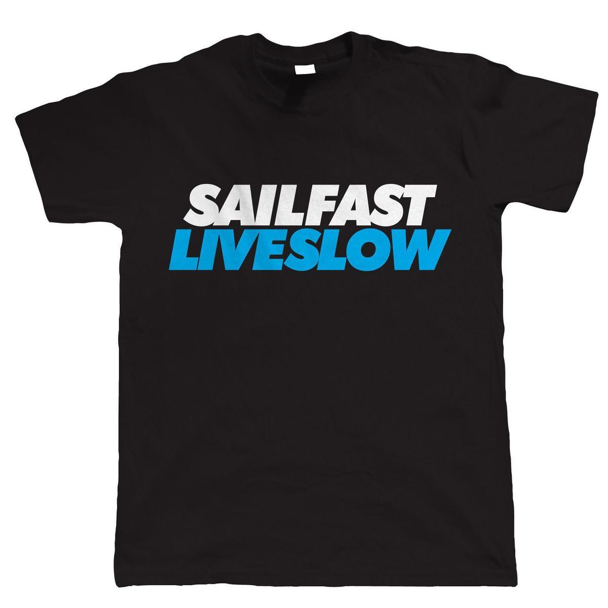 76b778c570 Sail Fast, Live Slow, Mens Sailing T Shirt Funny T Shirts Cheap As T Shirts  From Liguo0038, $15.53| DHgate.Com