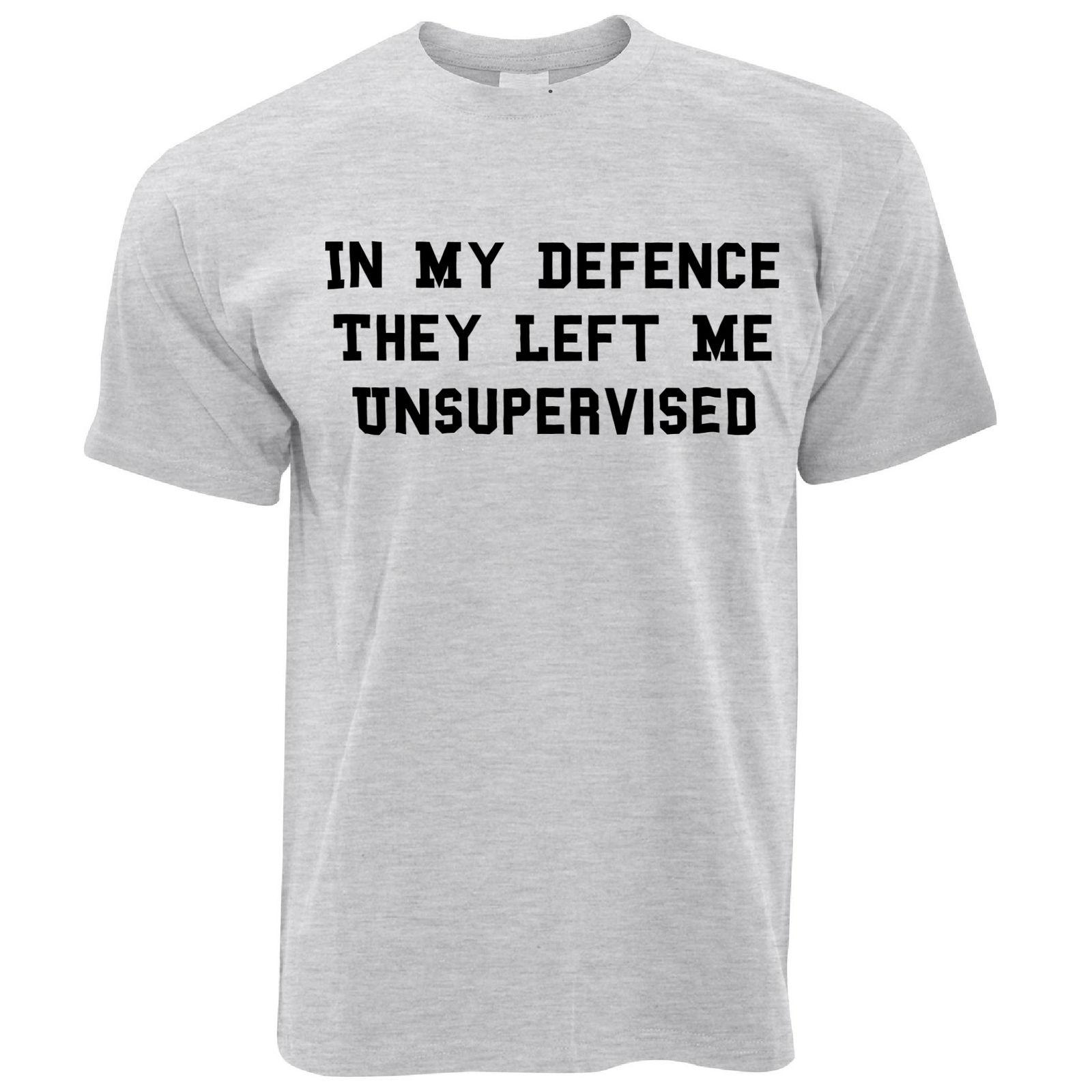 Details zu Joke T Shirt In My Defence They Left Me Unsupervised Funny Slogan Prank Funny free shipping Unisex Casual tee gift