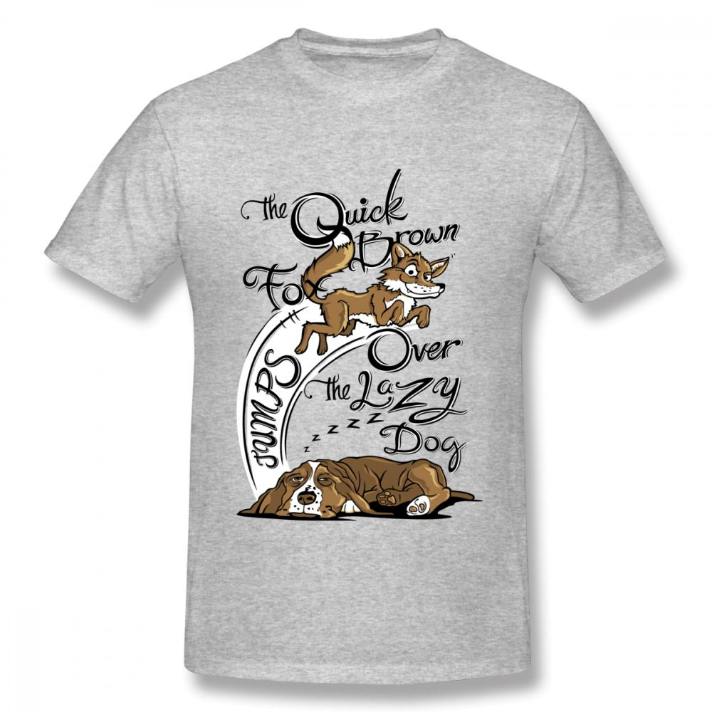 Fashionable The Quick Brown Fox Jumps Over The Lazy Dog Short Sleeve  Organnic Cotton For Male Leisureboy Plus Size Camiseta Different T Shirts  Day Shirt ... 79d1d62c000