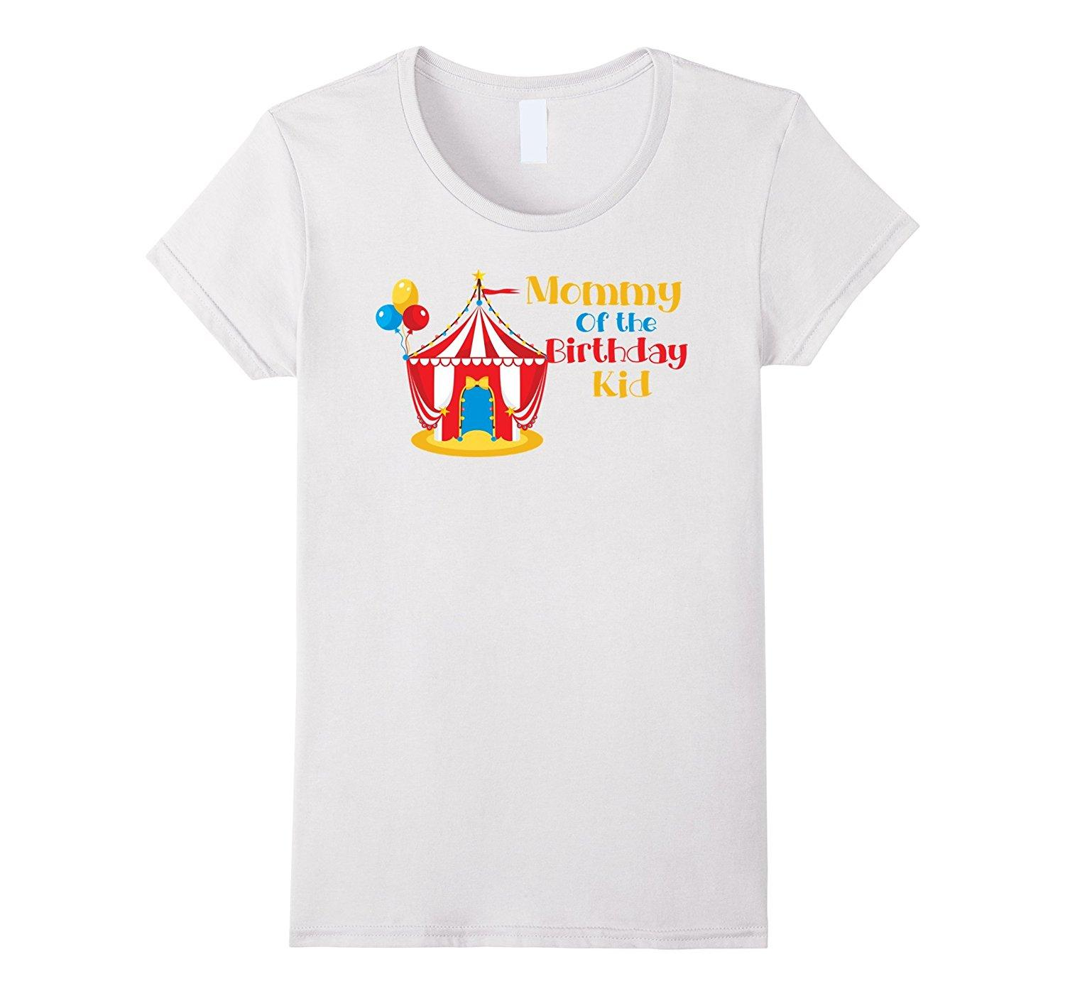 Mom Of The Birthday Kid Circus Shirt Carnival Tee Awesome Funny T Shirts Prints From Ineffableworld 1101