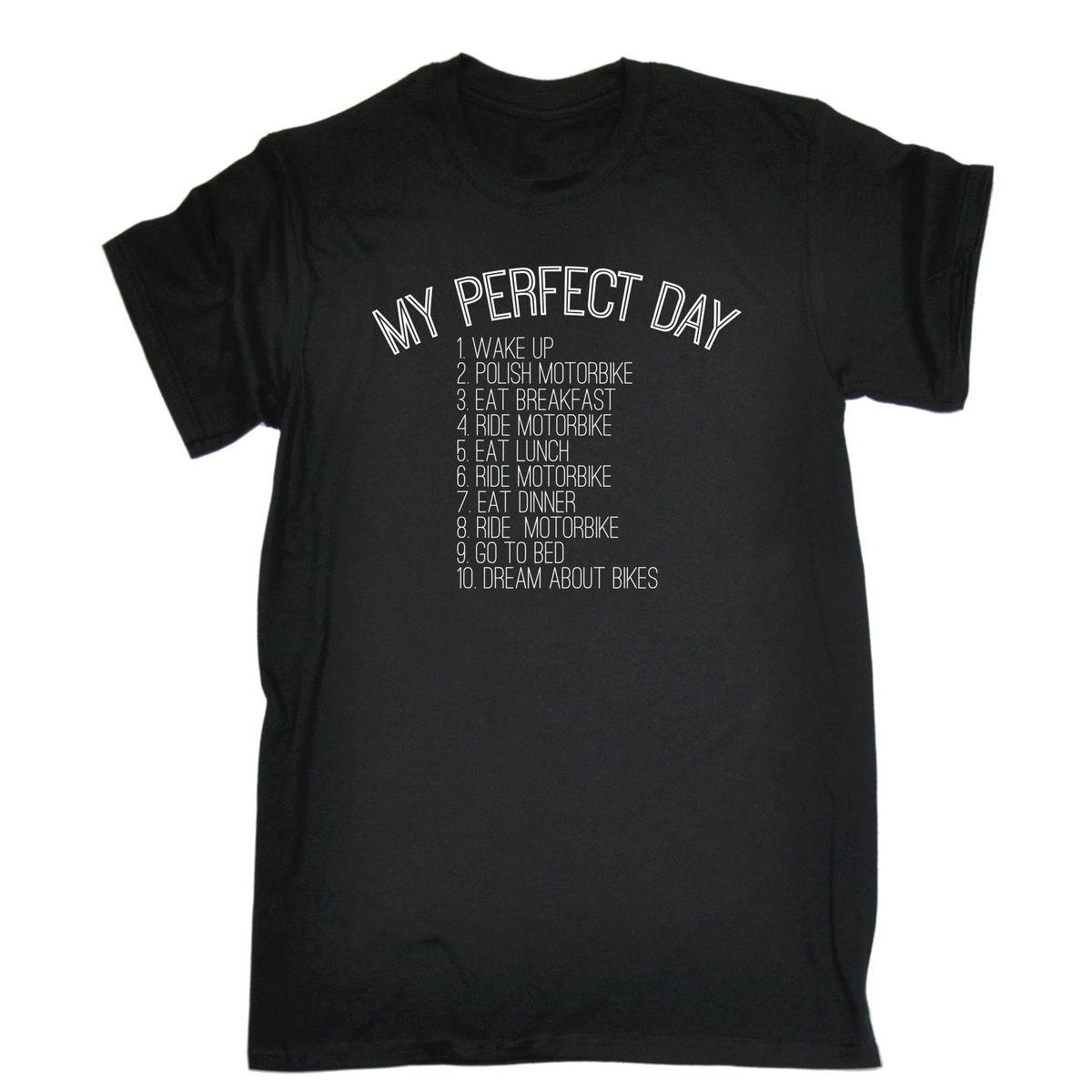 61a053b1 MY PERFECT DAY BIKES T SHIRT Tee Motorbike Rider Cyclist Funny Birthday  Gift Ot Shirts Best Designer T Shirts From Amesion, $11.45| DHgate.Com