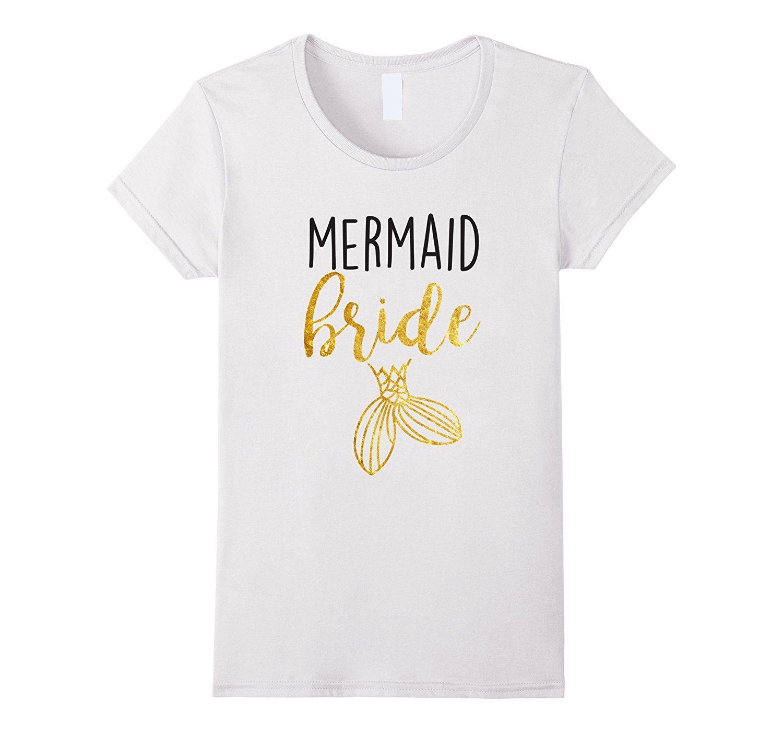 7ec3d818 Women's Tee Mermaid Bride Birthday Bachelorette Bridesmaid Party Shirt Women  Casual T-shirt Cheap Price Women Tee Shirts Classic