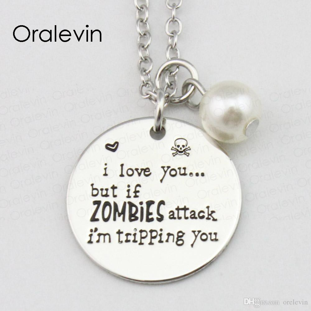 I LOVE YOU BUT IF ZOMBIES ATTACK I'M TRIPPING YOU Inspirational Hand Stamped Pendant Chain Necklace Jewelry,18Inch,22MM,10Pcs/Lot, #LN2368