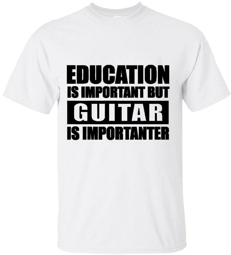cea45f636c Education Is Important But Guitar Is Importanter Print Short Sleeve ...