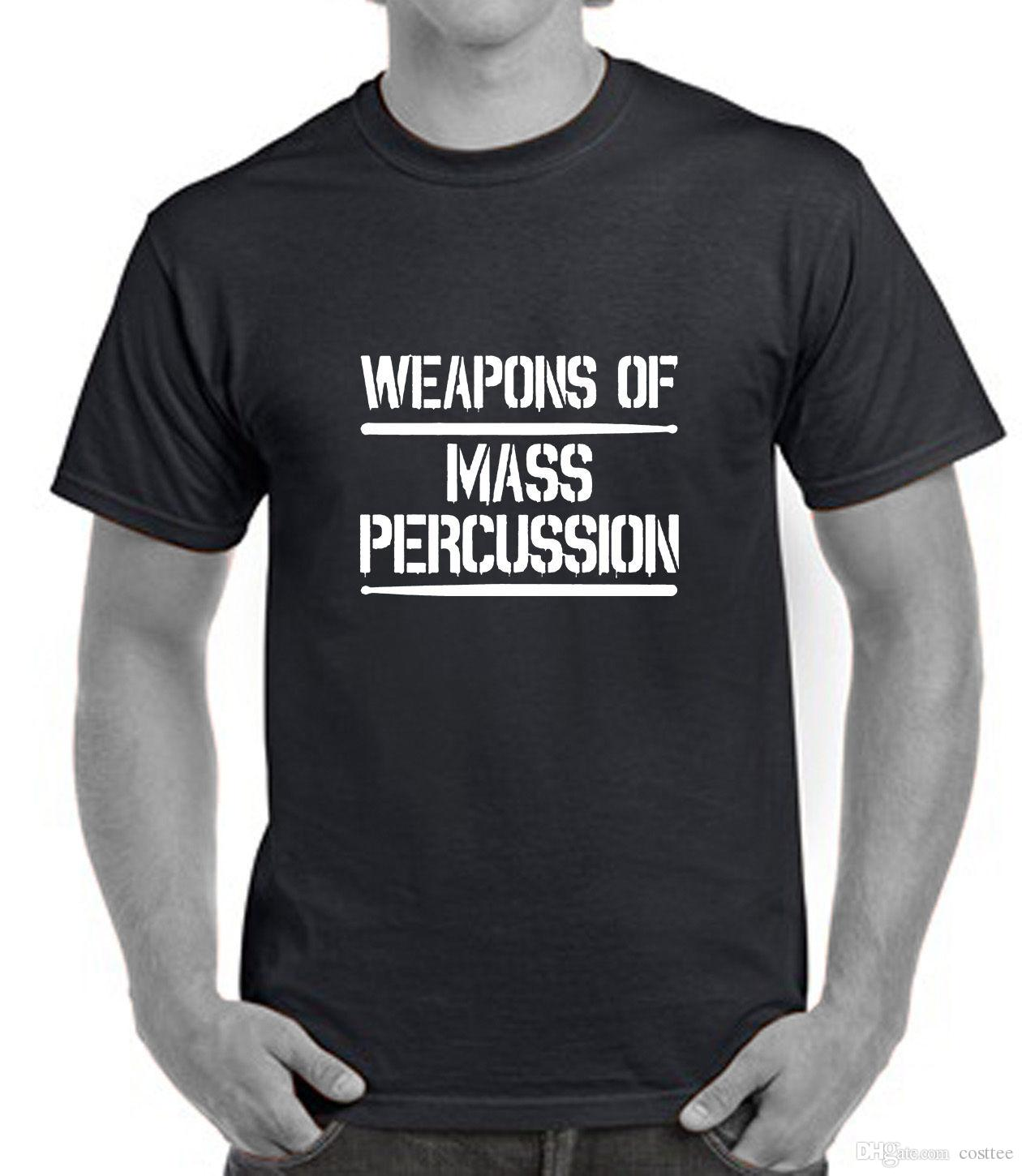dce718c7e DRUMMER T SHIRTS Weapons Of Mass Percussion Funny Drumming Sticks Drum S M  L Xl Silly Tee Shirts Tee Shirt Site From Costtee, $10.83| DHgate.Com
