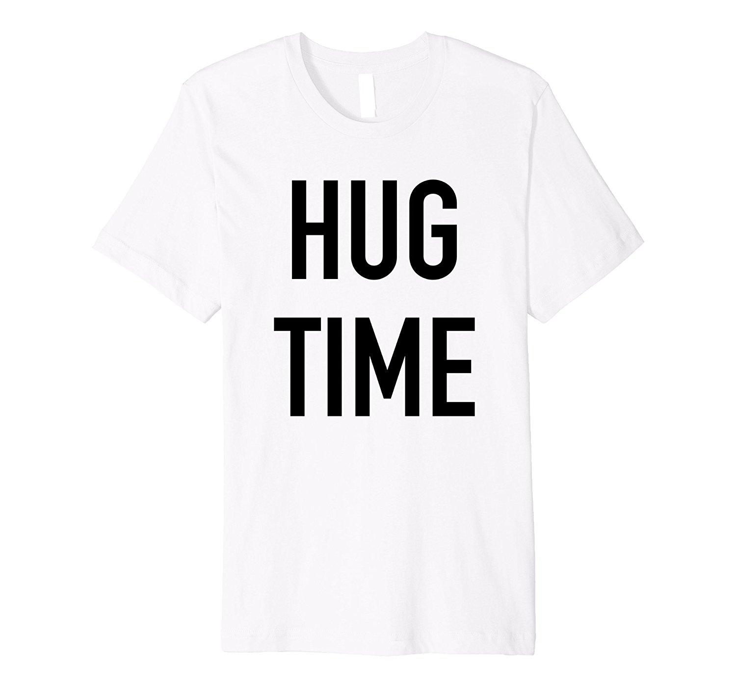 0cfd4d437 Hug Time Funny Fun Loving Quote T Shirt T Shirts Casual Short Sleeve For Men  Clothing Summer Mens Short Sleeve Tees T Tee Shirts T Shirt Shirts From ...