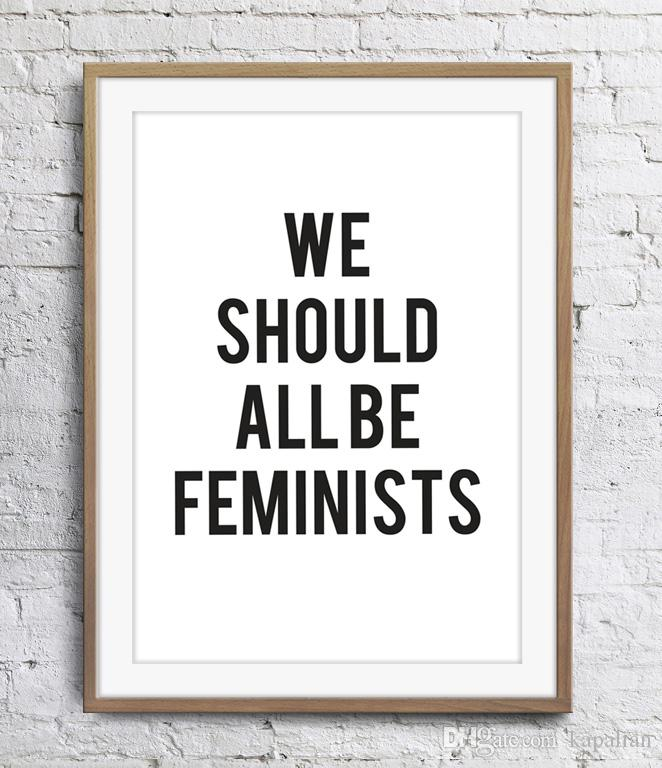 2019 Motivational Inspirational Quotes We Should Be All Feminist Art