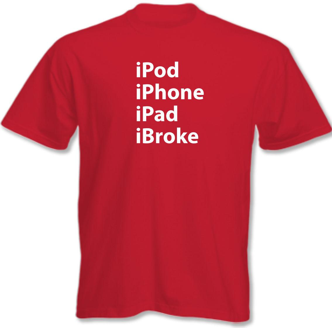 Ipod Iphone Ipad Ibroke Mens Funny T Shirt Small Funny Unisex Casual