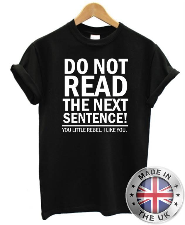 c0674c448 Funny Men'S T Shirt Do Not Read The Next Sentence S XXL Ridiculous T Shirt  Best T Shirts Sites From Tshirtemperor, $11.01| DHgate.Com