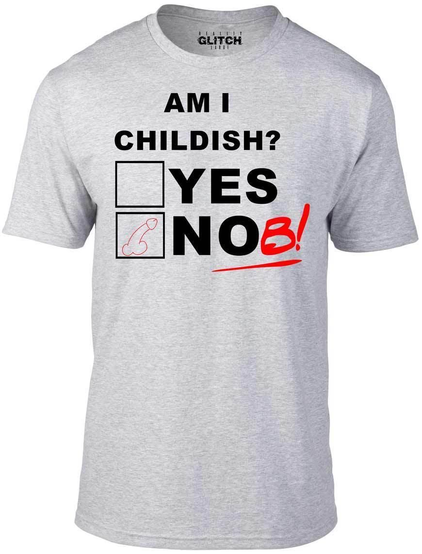 d42b0d13a Am I Childish T Shirt Funny T Shirt Joke Rude Fashion Gift Retro ...