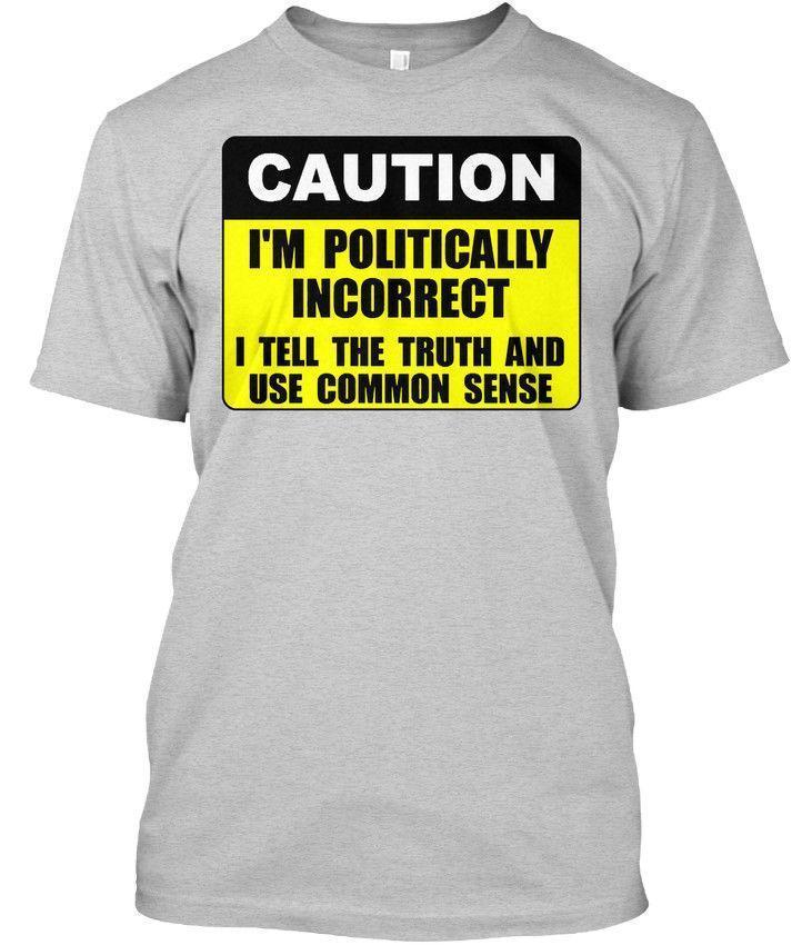 e2e49e77 Custom Politically Incorrect Caution I'M I Tell The Hanes Tagless Tee T  Shirt Ts Shirts A Team Shirts From Lijian01, $12.08| DHgate.Com