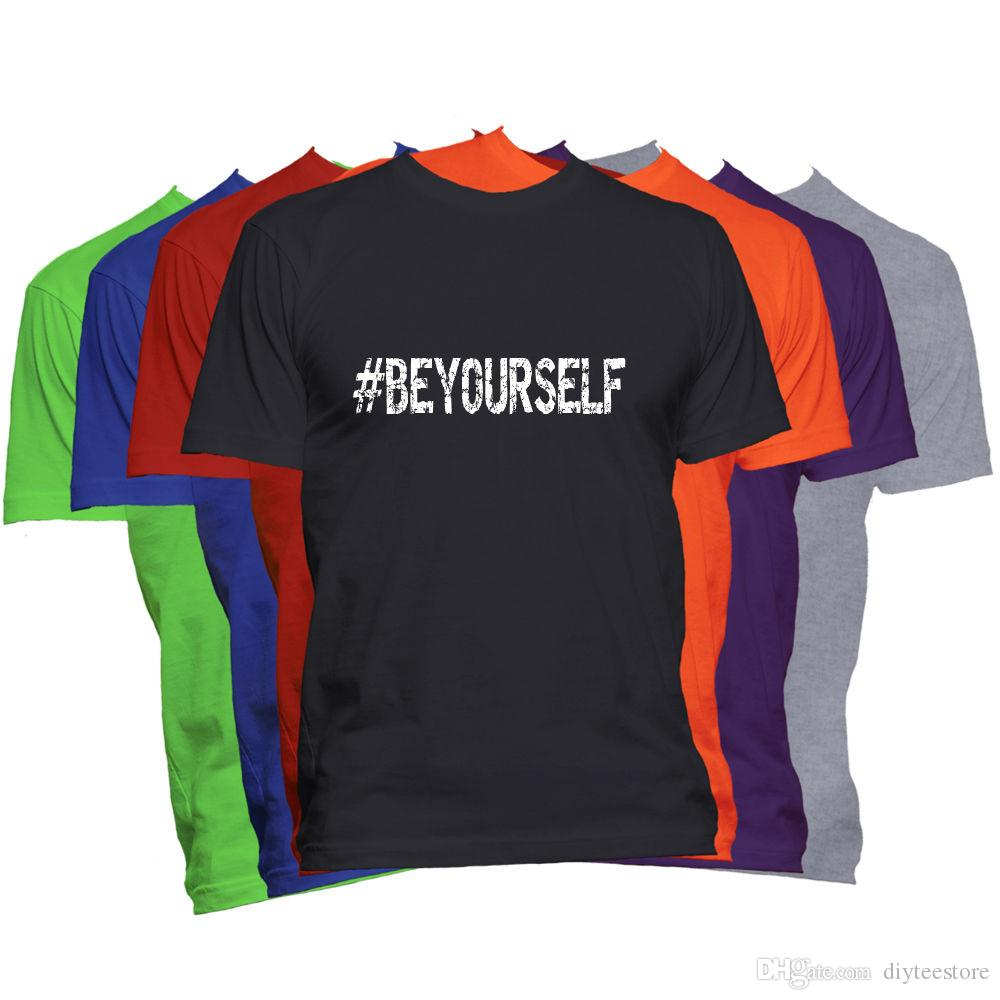 9e05af610 Be Yourself Motivational T Shirt Word Saying Inspirational #Hashtag Tee T  Shirt Men'S Fashion Short Sleeve Fashion Custom Plus Size Movie Fa Make Tee  Shirts ...