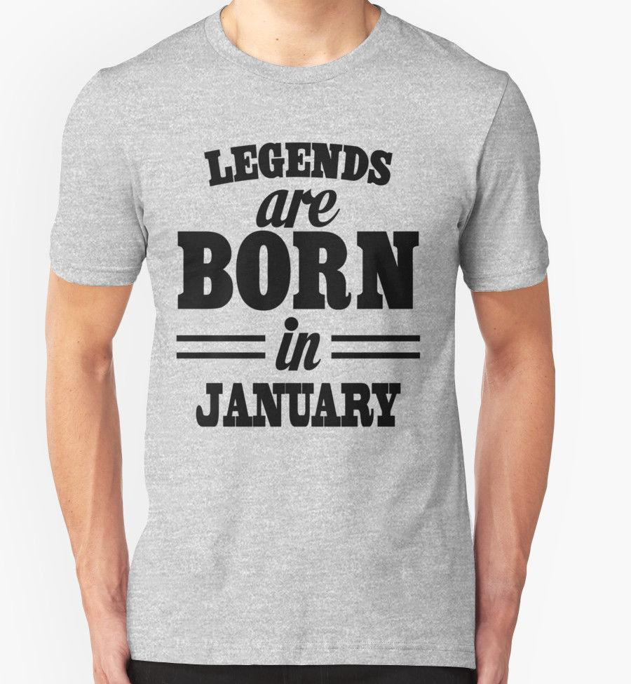 BIRTHDAY T SHIRT LEGENDS ARE BORN IN JANUARY FUNNY SLOGAN GIFT PRESENT Fun Shirt Designs For Shirts From Unteefeatedapparel 1101
